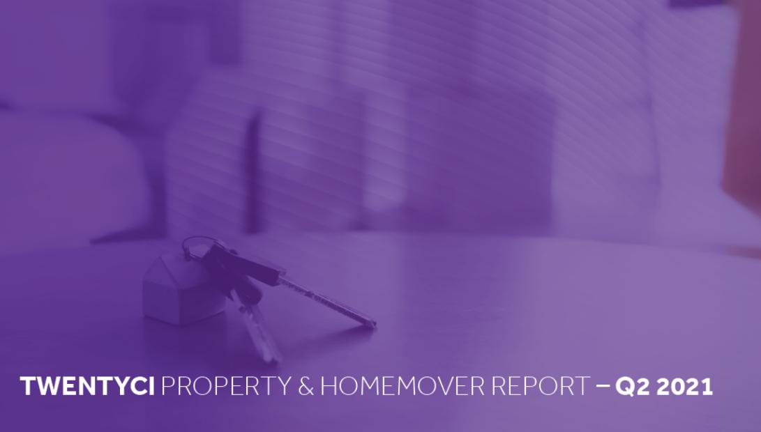 TwentyCi Property & Homemover Report – Q2 2021